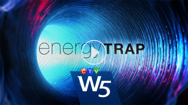 CTV W5 Energy Trap